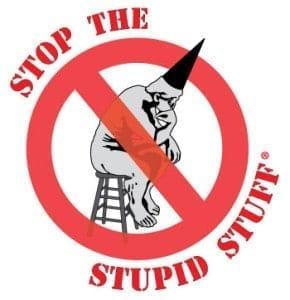Stop the Stupid Stuff