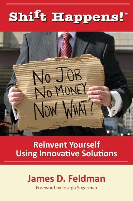Shift Happens!® No Job, No Money, Now What?