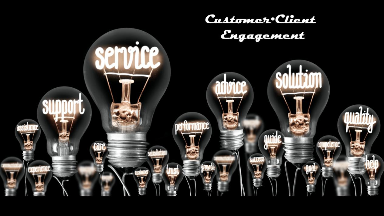 Customer Client Engagement