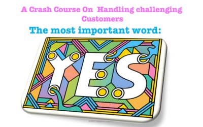 Shift Happens!® when you say YES. A short course in Customer Service to any reasonable request.